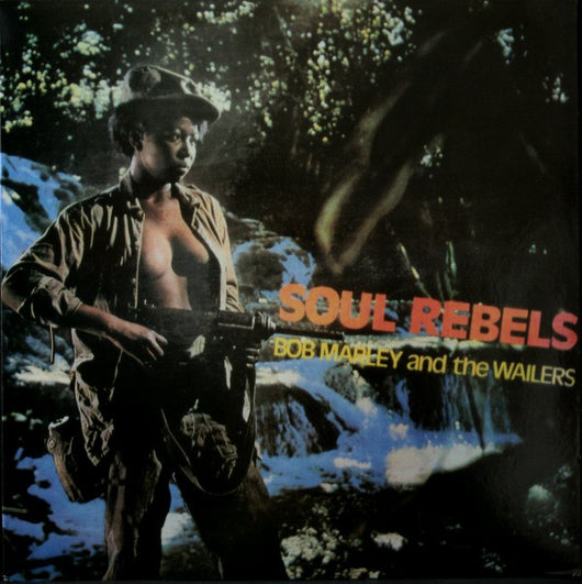 Bob Marley & the Wailers - Soul Rebels LP*