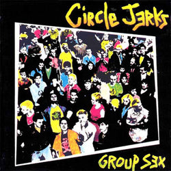 Circle Jerks - Group Sex LP* (Colored)