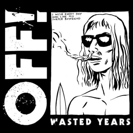 Off! - Wasted Years LP*