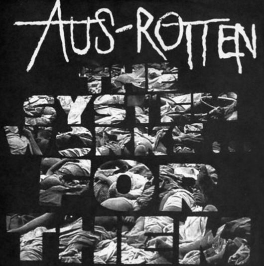 Aus Rotten - The System Works...For Them LP