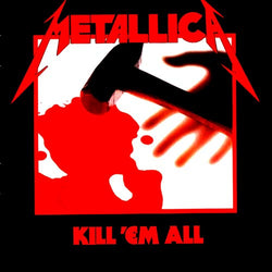 Metallica - Kill 'em All LP*