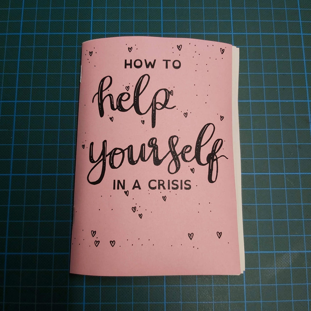 How to Help Yourself in a Crisis A6 Zine