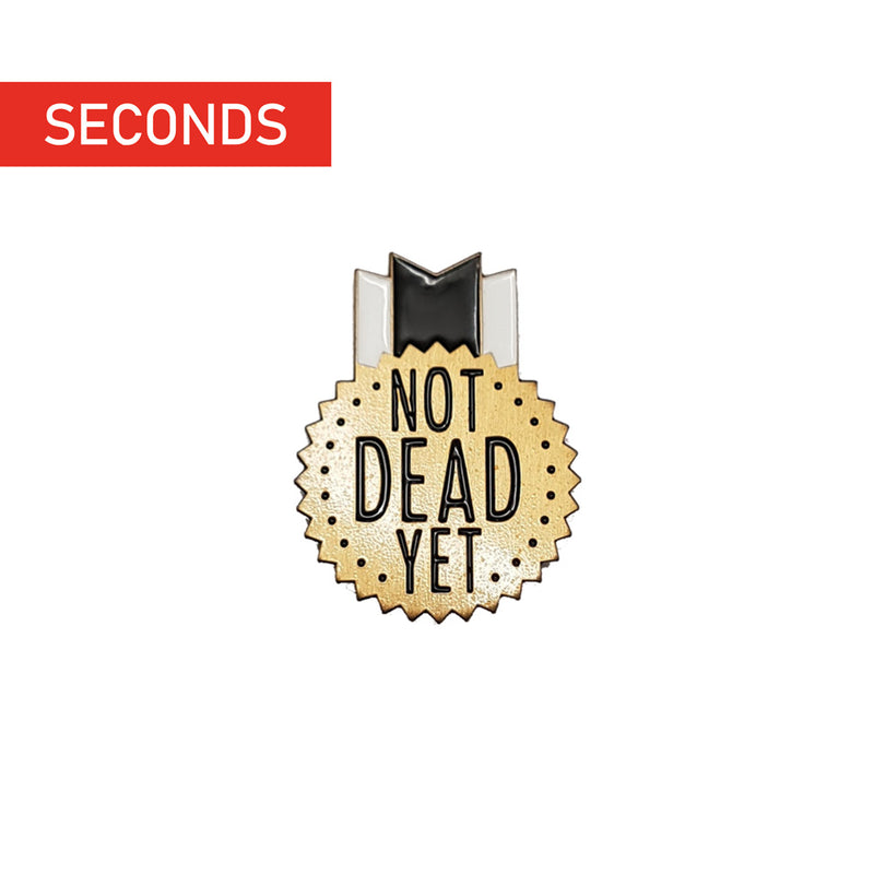 Not Dead Yet Enamel Pin (Gold)