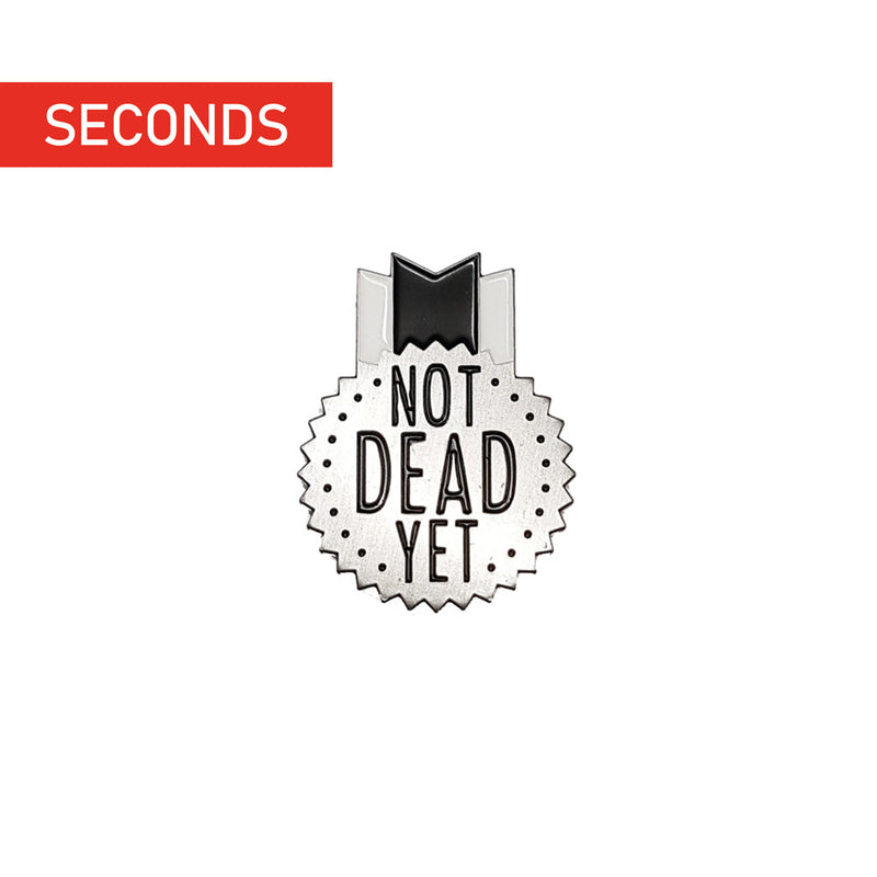 Not Dead Yet Enamel Pin (Silver)