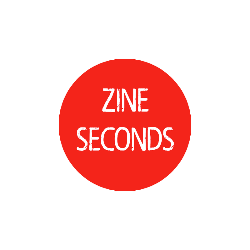 Zine Seconds