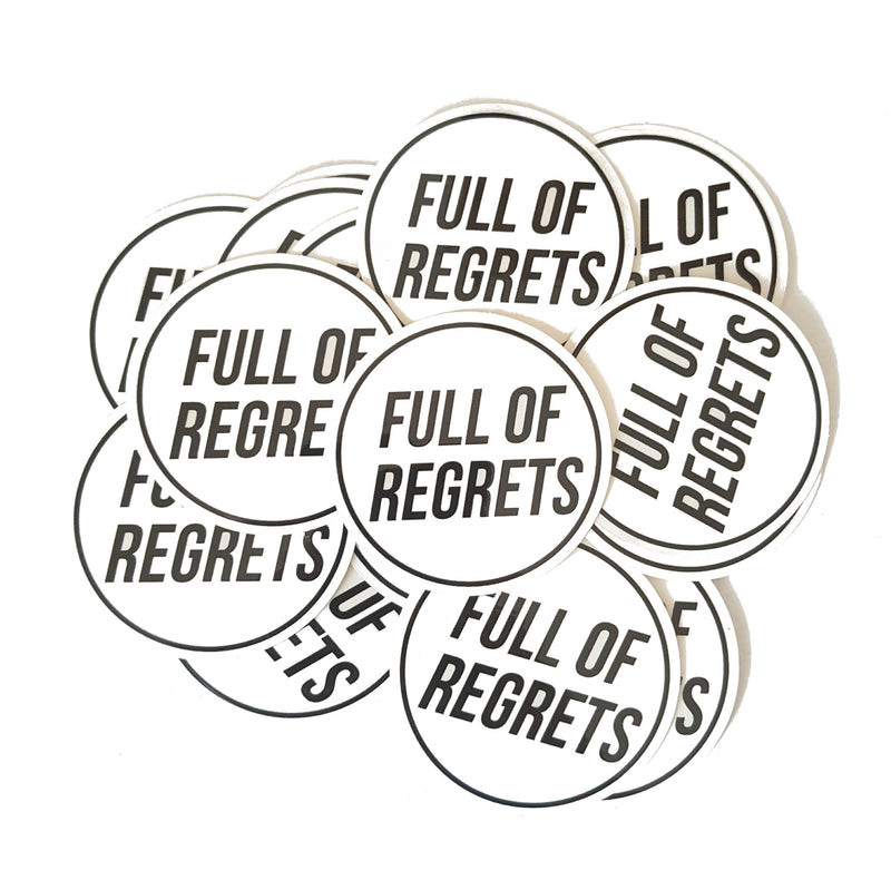 Full of Regrets [Transparent Sticker]