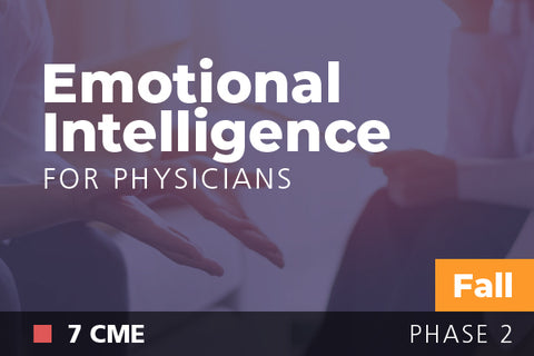 2018 Fall Emotional Intelligence for Physicians: Meeting Patient and Staff Needs
