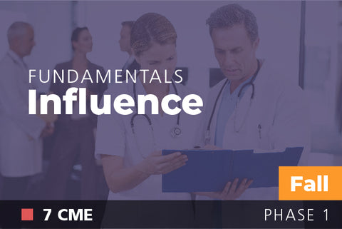 2018 Fall Fundamentals of Physician Leadership: Influence