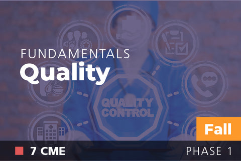 2018 Fall Fundamentals of Physician Leadership: Quality