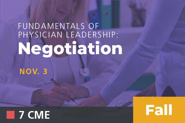2019 Fall Fundamentals of Physician Leadership: Negotiation