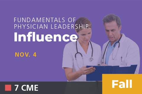 2019 Fall Fundamentals of Physician Leadership: Influence