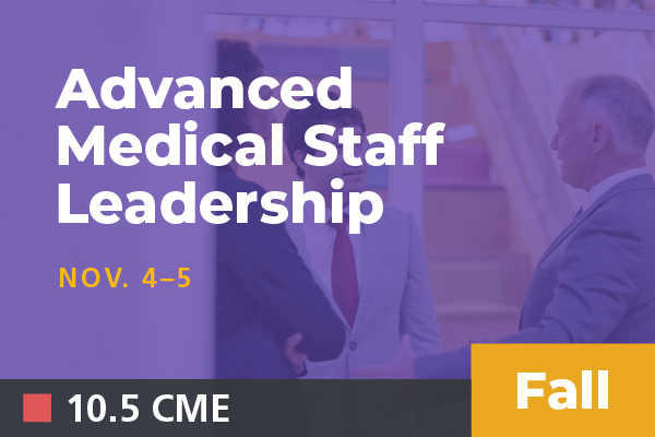 2019 Fall Advanced Medical Staff Leadership