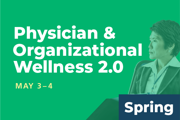 2019 Spring Summit Physician & Organizational Wellness 2.0