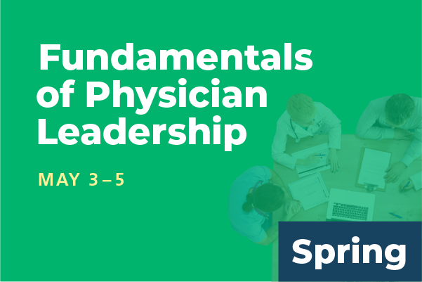 2019 Spring Summit Fundamentals of Physician Leadership: Series