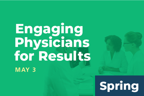 2019 Spring Summit Engaging Physicians for Results