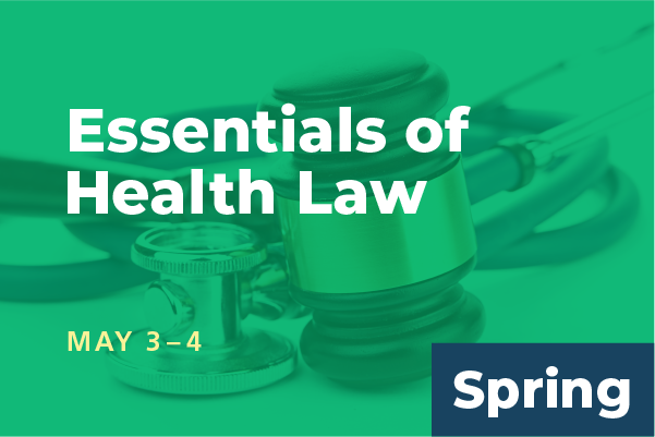 2019 Spring Summit Essentials of Health Law