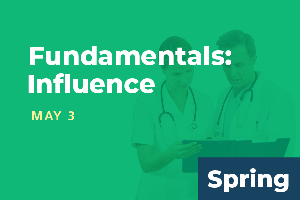 2019 Spring Summit Fundamentals of Physician Leadership: Influence