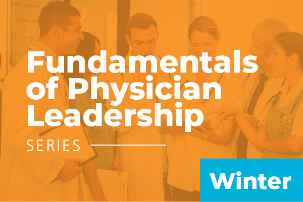 Fundamentals of Physician Leadership: Series at AAPL winter Institute 2019