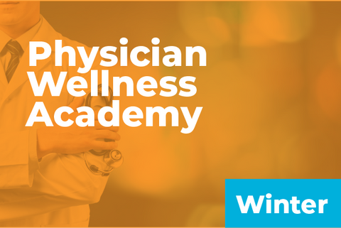 2019 Winter Physician Wellness Academy