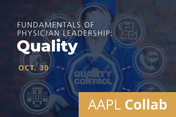 2020 Collab Fundamentals of Physician Leadership: Quality