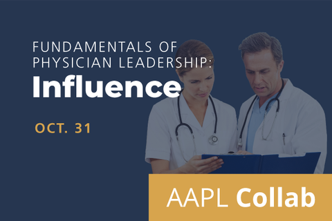 2020 Collab Fundamentals of Physician Leadership: Influence