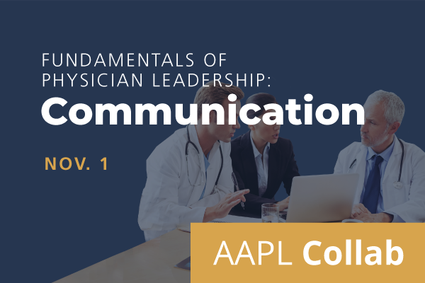 2020 Collab Fundamentals of Physician Leadership: Communication