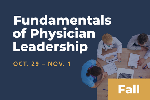 2020 Fall Fundamentals of Physician Leadership: Series