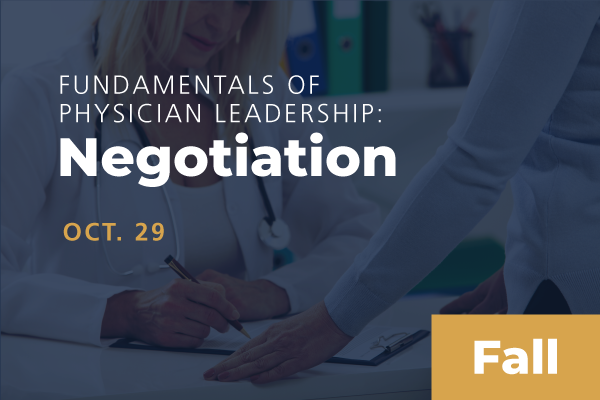 2020 Fall Fundamentals of Physician Leadership: Negotiation
