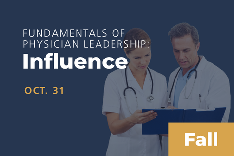 2020 Fall Fundamentals of Physician Leadership: Influence