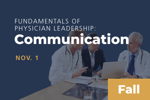 2020 Fall Fundamentals of Physician Leadership: Communication