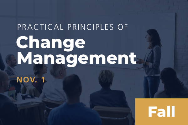 2020 Fall Practical Principles of Change Management