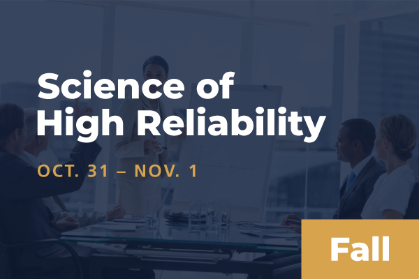 2020 Fall Science of High Reliability