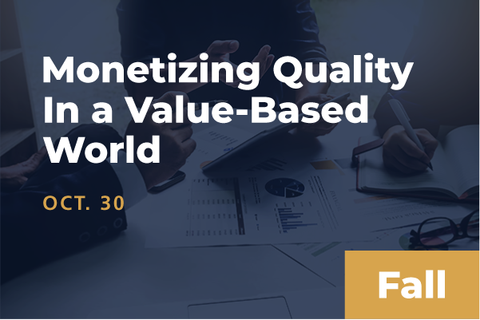 2020 Fall Monetizing Quality in a Value-Based World
