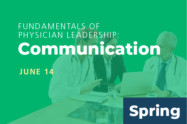 Unavailable - 2020 Spring Fundamentals of Physician Leadership: Communication