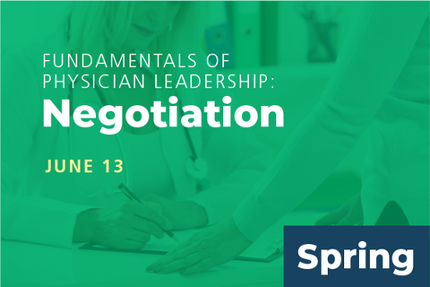 2020 Spring Fundamentals of Physician Leadership: Negotiation