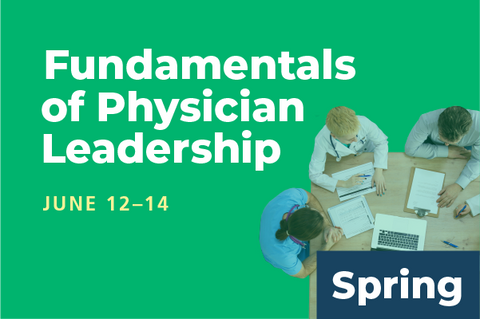 2020 Spring Fundamentals of Physician Leadership: Series
