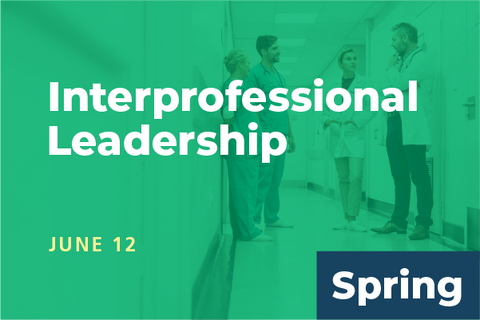2020 Spring Interprofessional Leadership