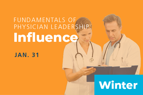 2020 Winter Fundamentals of Physician Leadership: Influence