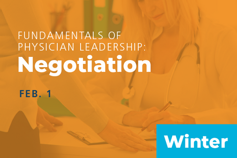 2020 Winter Fundamentals of Physician Leadership: Negotiation