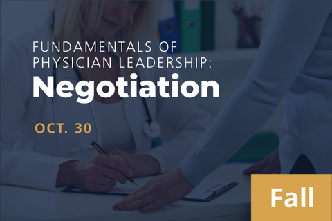 2021 Fall Fundamentals of Physician Leadership: Negotiation