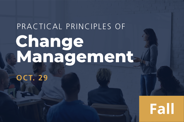 2021 Fall Practical Principles of Change Management