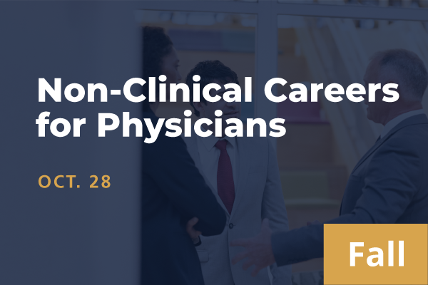 2021 Fall Non-Clinical Careers for Physicians