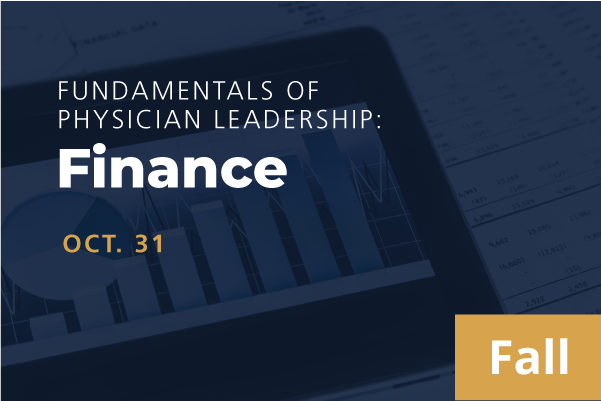 2021 Fall Fundamentals of Physician Leadership: Finance