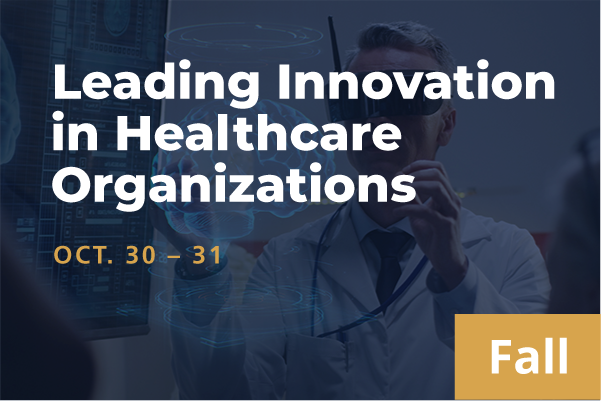 2021 Fall Leading Innovation in Healthcare Organizations