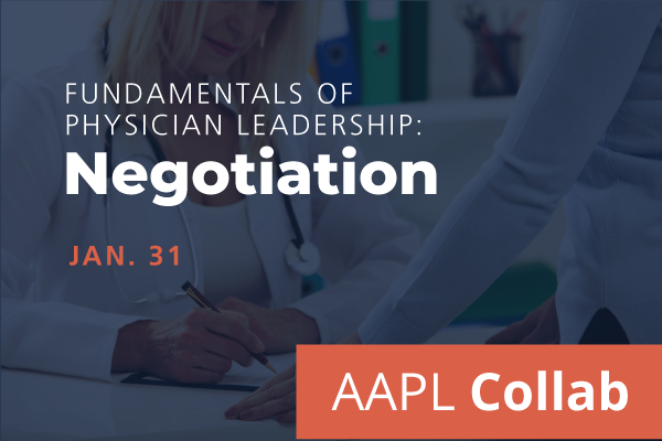 2021 Winter Collab Fundamentals of Physician Leadership: Negotiation