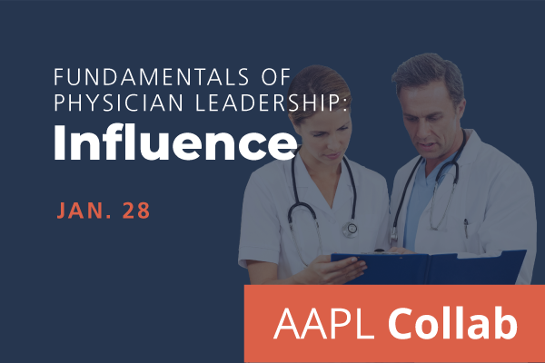 2021 Winter Collab Fundamentals of Physician Leadership: Influence