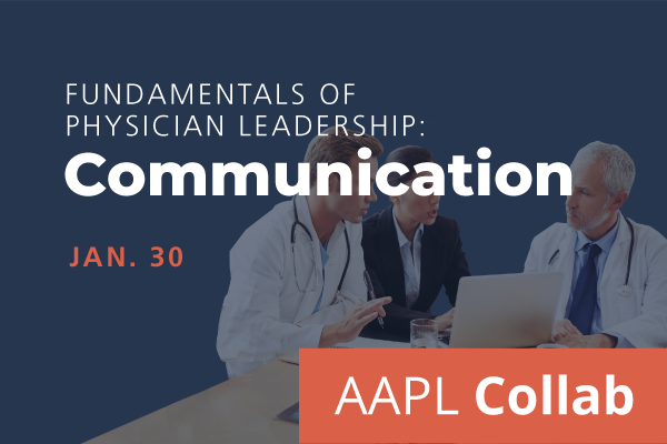 2021 Winter Collab Fundamentals of Physician Leadership: Communication