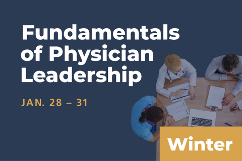 2021 Winter Fundamentals of Physician Leadership: Series