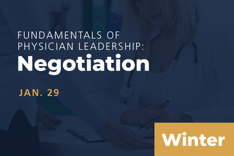 2021 Winter Fundamentals of Physician Leadership: Negotiation