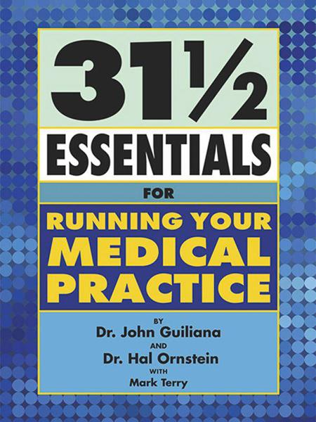 31½ Essentials for Running Your Medical Practice
